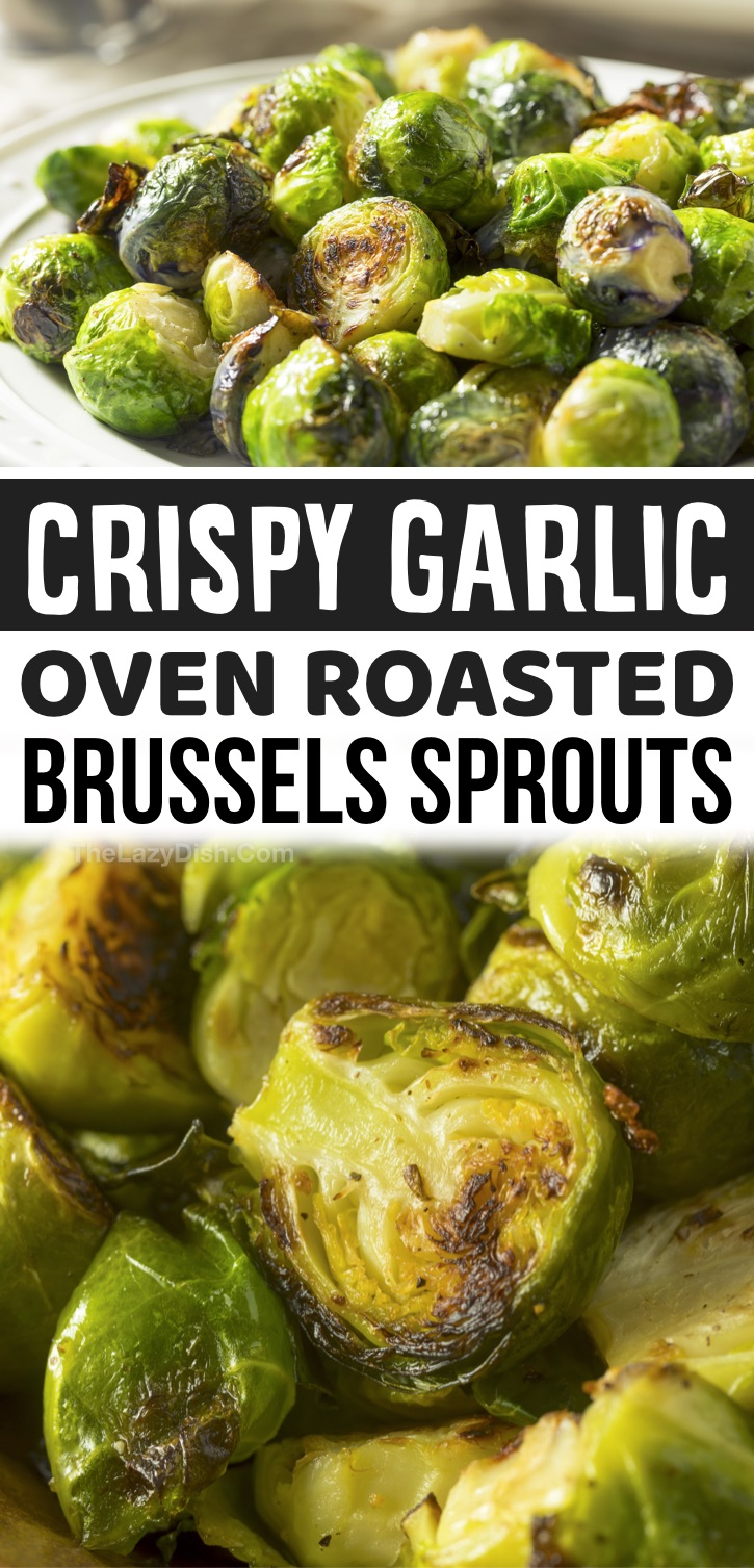 Looking for easy and healthy side dish recipes for dinner? You can't go wrong with these crispy oven roasted garlic brussels sprouts! They are so simple to make with just a few ingredients including olive oil and garlic salt. You could also add some parmesan cheese! Here is the best way to bake them on sheet pan to make them crispy and yummy. This is a family favorite side dish for just about any meal. They go great with chicken, steak, bbq, salmon and more! Quick and easy to make for busy weeknights.