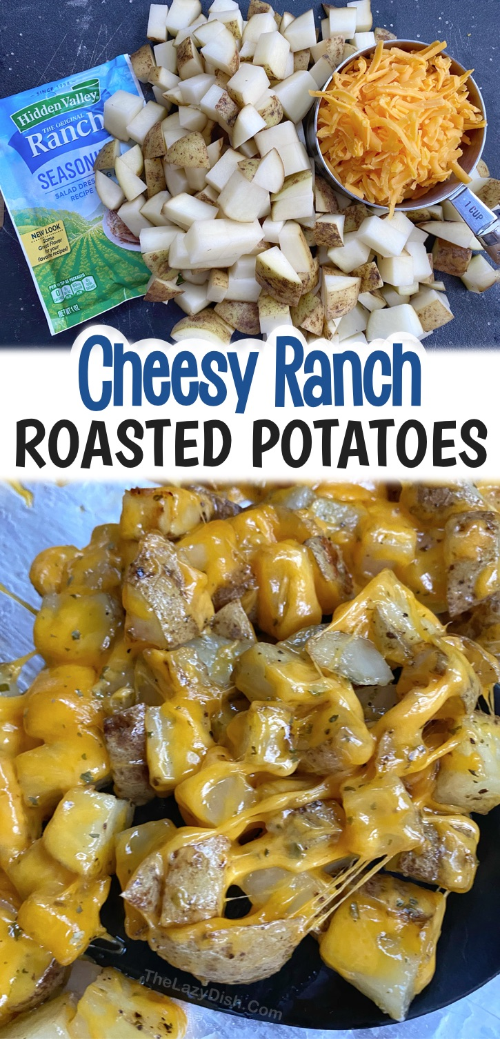 Looking for quick & easy side dishes for dinner? These cheesy ranch oven roasted potatoes are SO GOOD! They are the perfect side dish for grilled chicken, steak, bbq, ribs, fish, pork, cookouts, potlucks and more! They are made with just a few cheap ingredients including a packet of ranch seasoning and cheddar cheese. Super easy to throw together on busy weeknights, and your picky eaters will devour them. Some serious comfort food! Can't go wrong with potato side dishes. #thelazydish #sidedishes